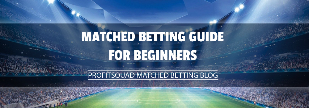 matched betting guide for beginners