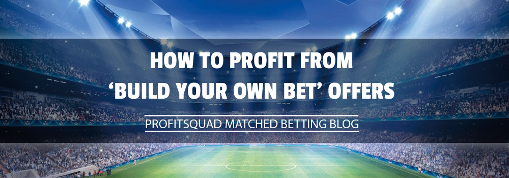 how to profit from build you own bet offers