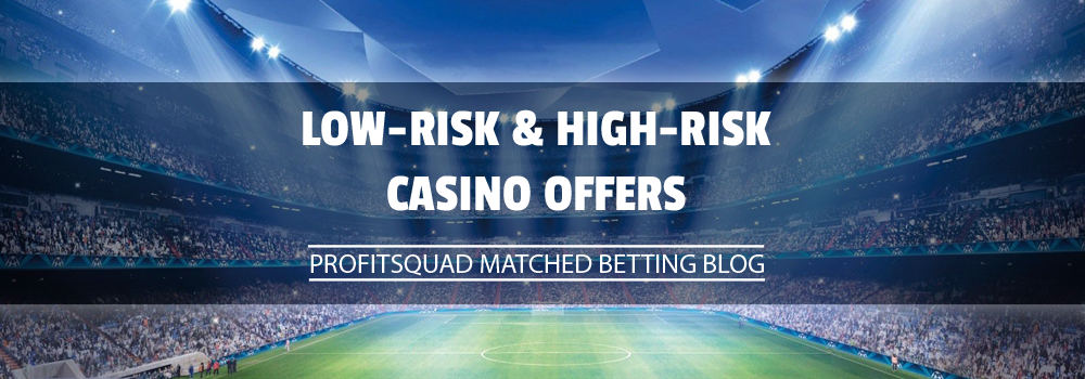 LOW RISK CASINO OFFERS