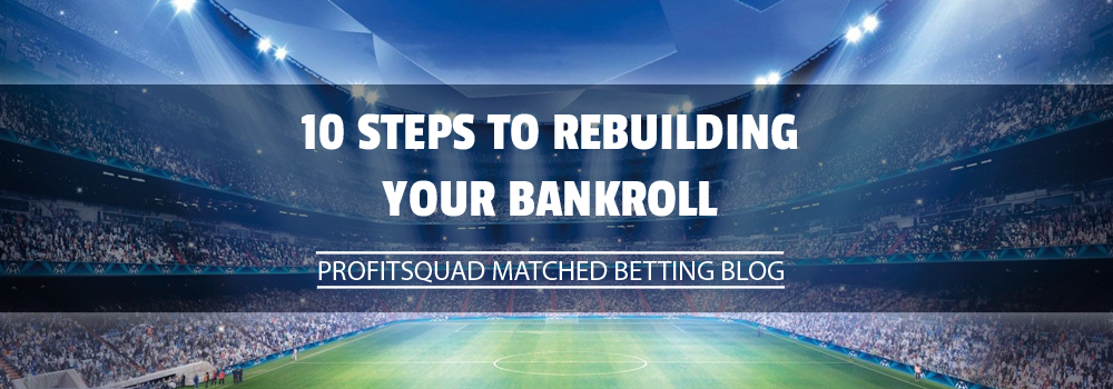 REBUILDING YOUR BANKROLL