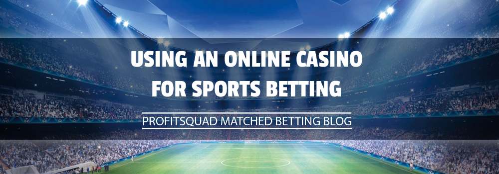using an online casino for sports betting