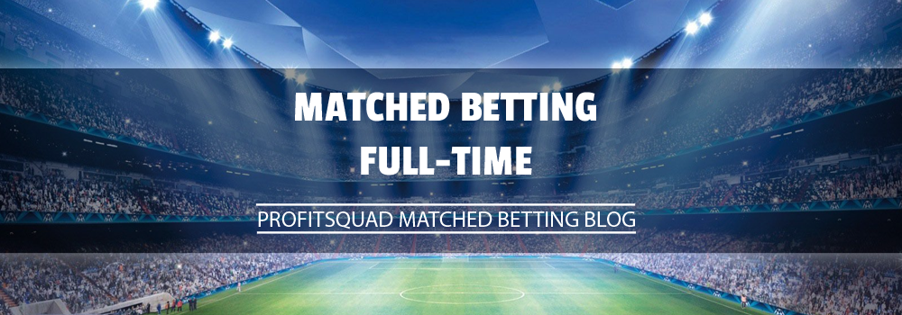 matched betting full time