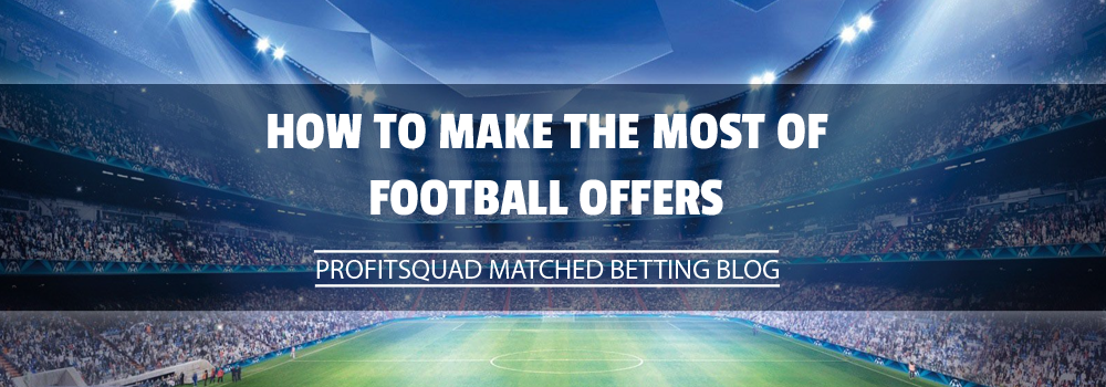 How to make the most of football offers