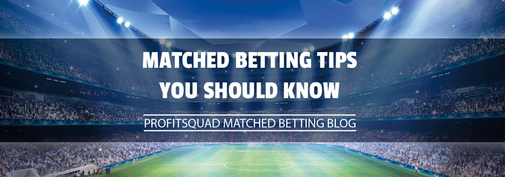 Matched Betting Tips You Should Know
