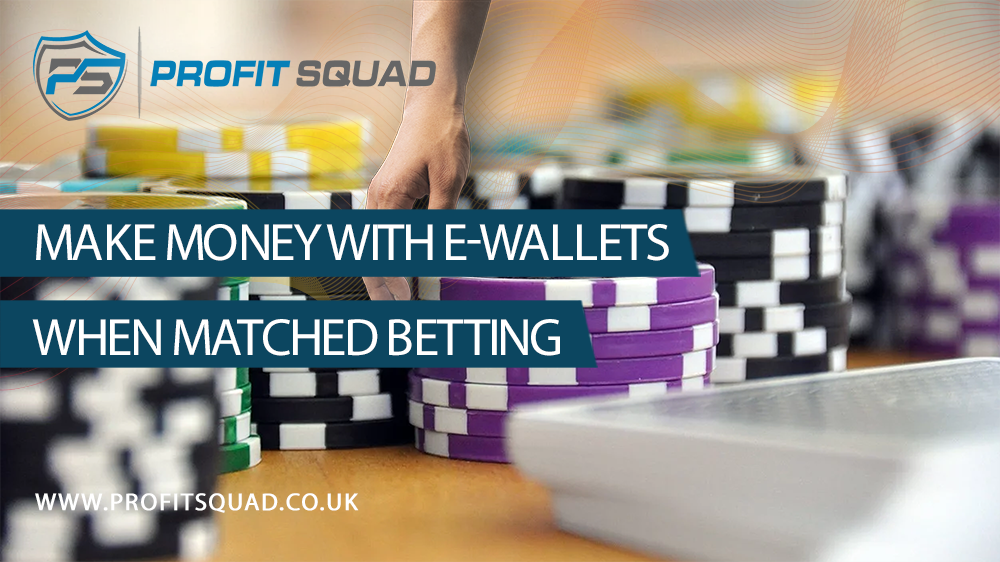 matched betting e-wallets