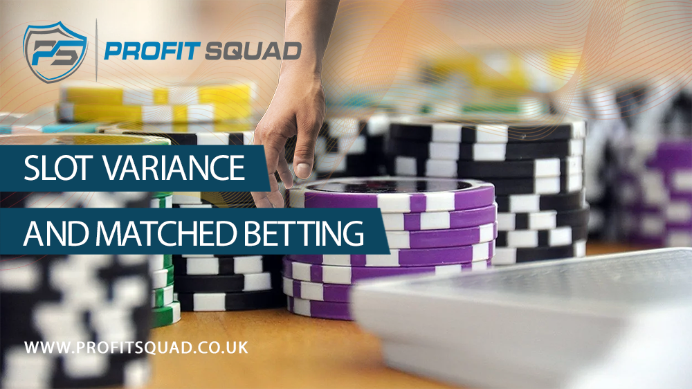 slot variance and matched betting