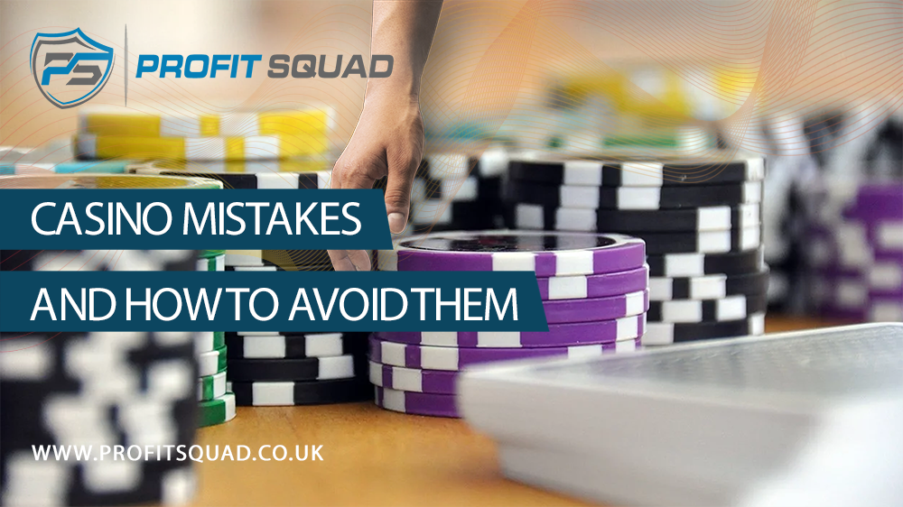 casino mistakes and how to avoid them