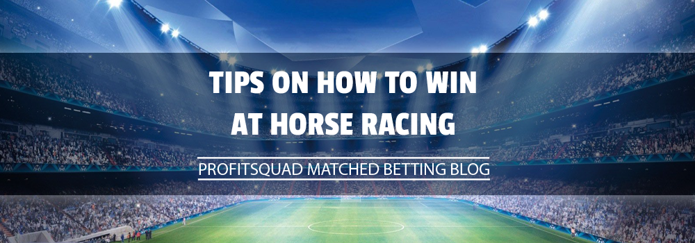 Tips on how to win at Horse Racing