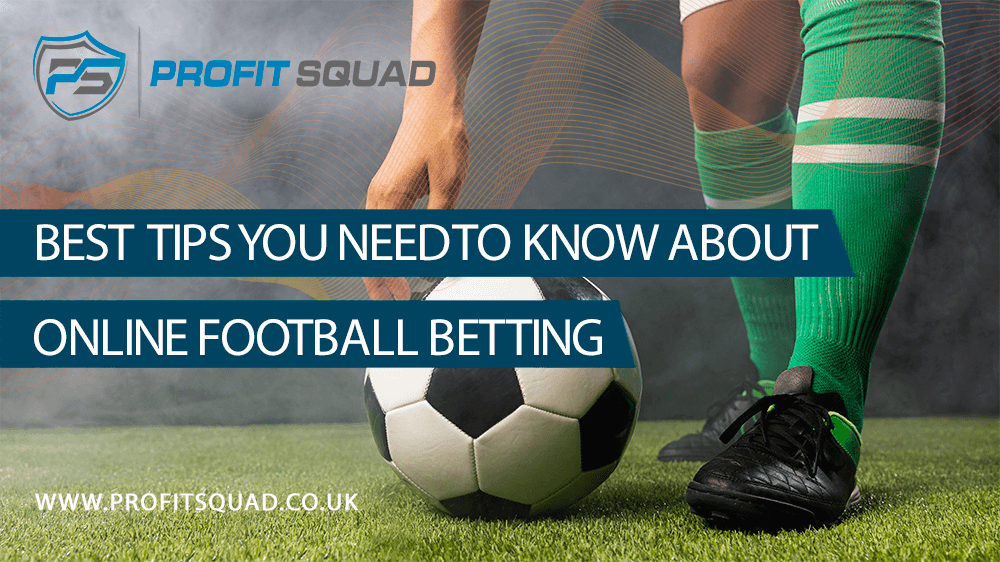 Best Tips You Need to Know About Online Football Betting