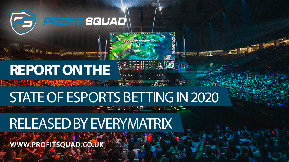 Report On the State Of eSports Betting For the Year 2020 Released By EveryMatrix