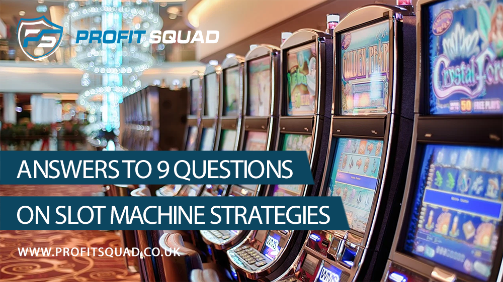Answers to 9 Questions on Slot Machine Strategies