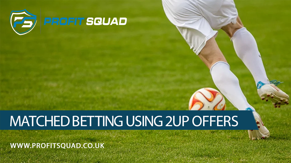 matched betting using 2up offers