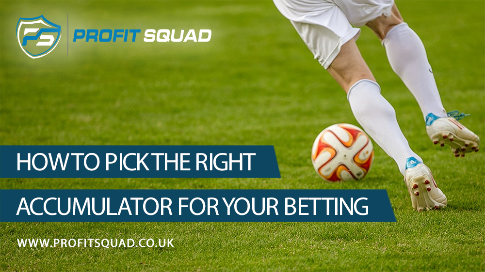 How to pick the right accumulator for your bettingaccumulator for your betting