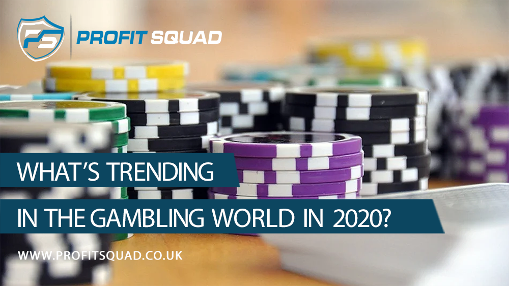 Whats Trending in the Gambling World in 2020