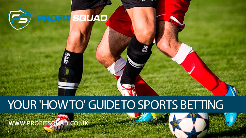 Your How To Guide to Sports Betting