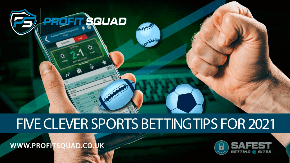 Five Clever Sports Betting Tips For 2021