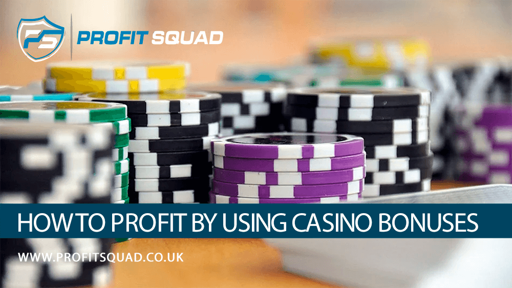 How To Profit By Using Casino Bonuses