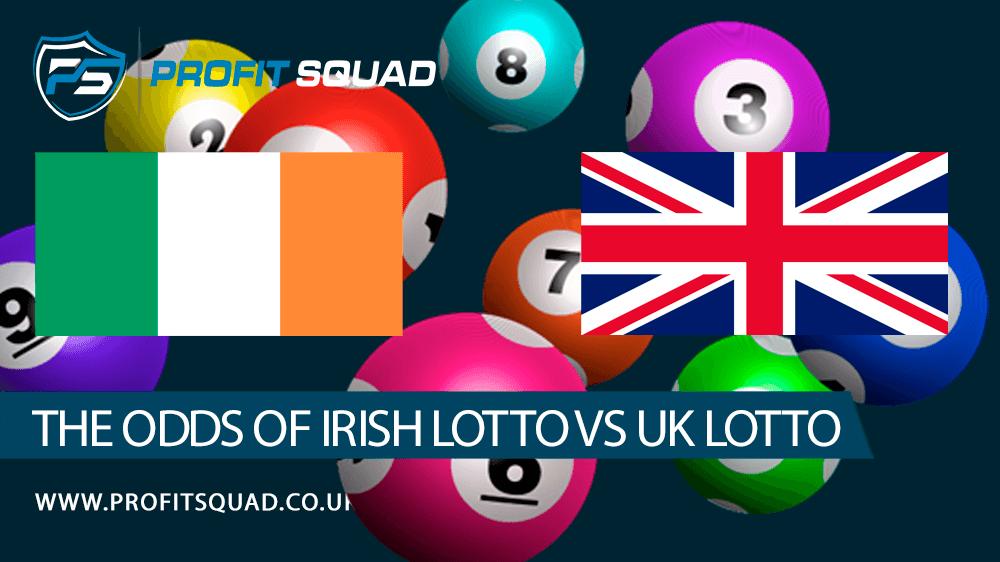The Odds Of Irish Lotto vs UK Lotto
