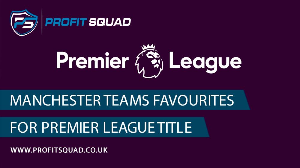 manchester teams premier league favourites
