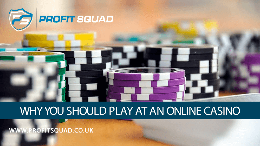 Why you should play at an online casino