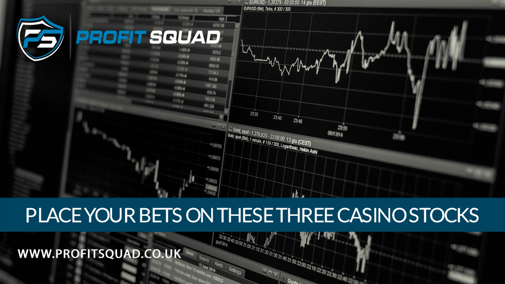 Place your bets on these three casino stocks