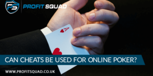 Can Cheats Be Used for Online Poker