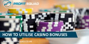 How to utilise casino bonuses
