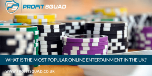 What is the Most Popular Online Entertainment in the UK